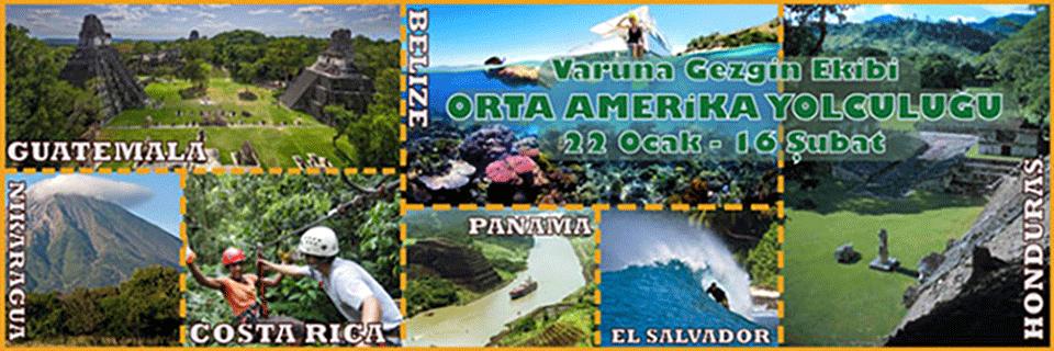 Orta Amerika Yolculuğu (22 Ocak – 16 Şubat)